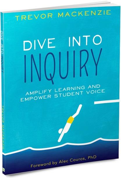 Dive Into Inquiry — Trevor MacKenzie